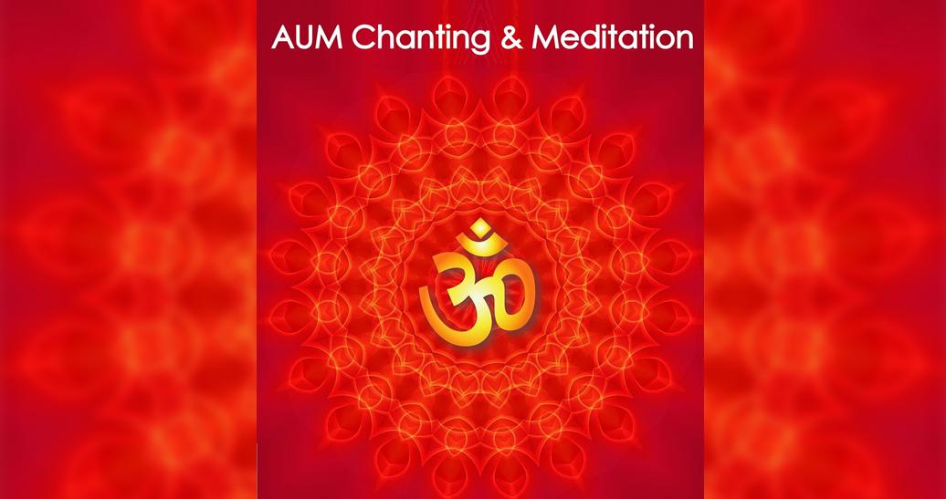 AUM Chanting & Meditation