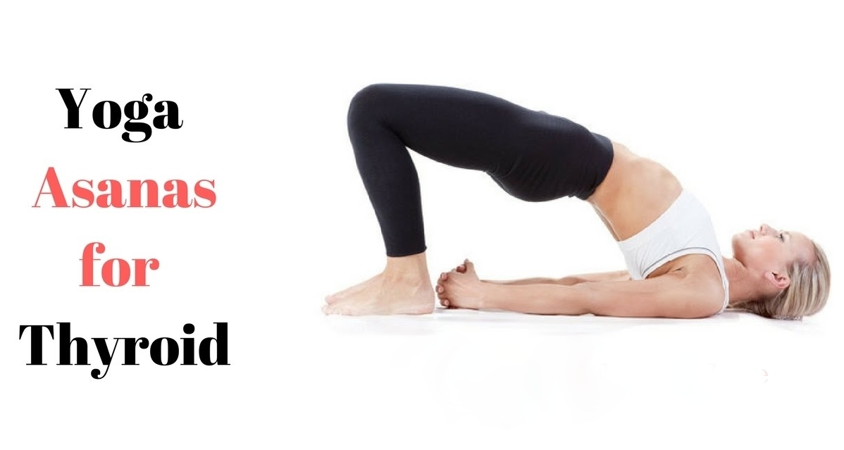 10 Yoga Practices for Thyroid Problems