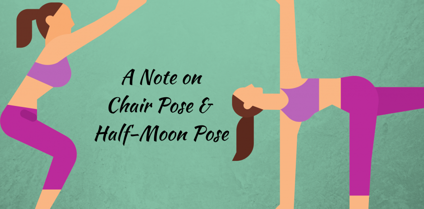 Note on  Chair pose and half-moon pose