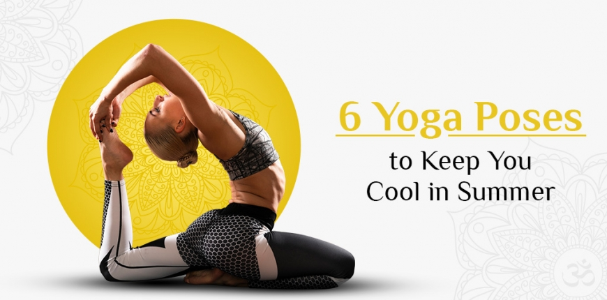 Yoga Poses That Keep You Cool in Summer
