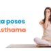 Yoga Poses For Asthma