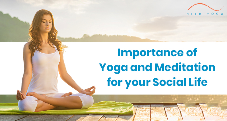 Importance Of Yoga And Meditation For Social Life.