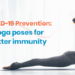 COVID-19 Prevention: Yoga Poses For Better Immunity