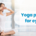Yoga Poses For Eyes
