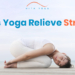 Yoga For Stress-Does Yoga Relieve Stress?