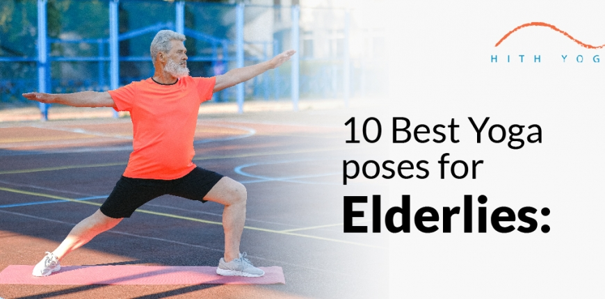 What Are The 10 Best Yoga Poses For Elderlies – Hith Yoga