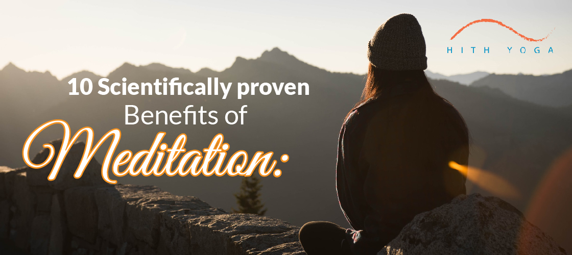 10 Scientifically Proven Benefits of Meditation