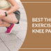 3 Best Exercises For Knee Pain