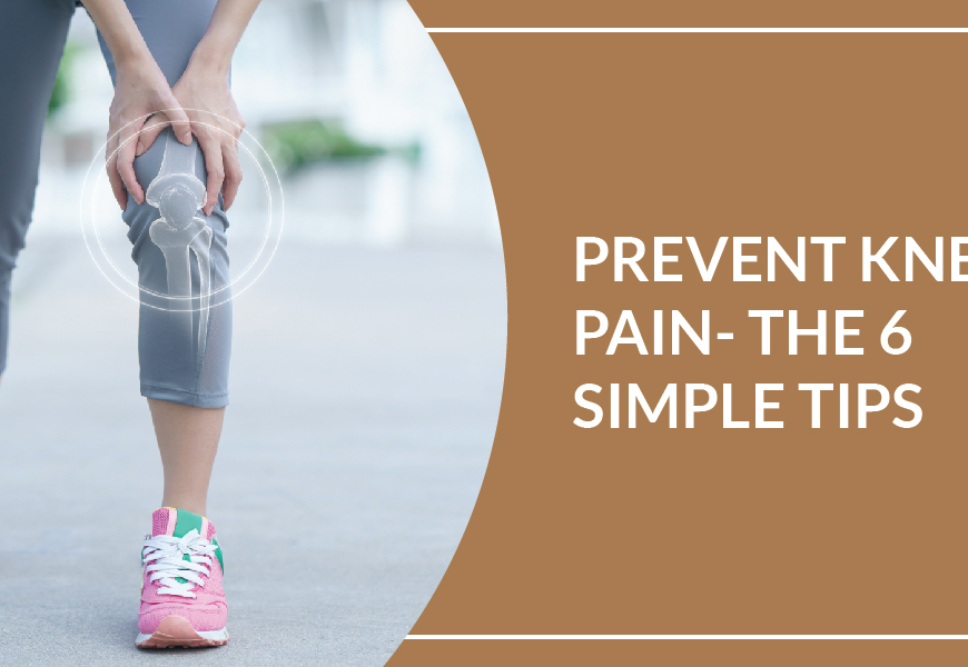 Prevent Knee Pain- Follow These Six Simple Yet Unique Tips